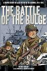 Battle of the Bulge: A Graphic History of Allied Victory in the Ardennes, 1944-1945 by Wayne Vansant (Paperback / softback, 2015)
