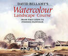 David Bellamy's Watercolour Landscape Course: From First Steps to Finished Paintings by David Bellamy (Hardback, 1993)