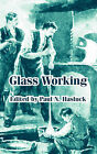 Glass Working by Fredonia Books (NL) (Paperback / softback, 2004)