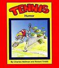 Tennis Humor by Charles Hellman, Robert Tiritilli (Paperback, 2008)