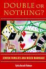 Double or Nothing?: Jewish Families and Mixed Marriage by Sylvia Barack Fishman (Paperback, 2004)