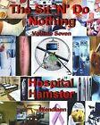 The Hospital Hamster Workbook-Volume Seven: The Hospital-Recuperating Hamster Workbook by Wendiann, Wendy Proteau (Paperback / softback, 2013)