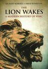 The Lion Wakes: A Modern History of HSBC by Richard Roberts, David Kynaston (Hardback, 2015)
