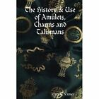 History Use of Amulets Charms and Talismans by Varner Writer Gary R 2008
