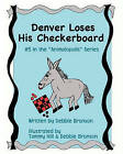 Denver Loses His Checkerboard by Debbie Bronson (Paperback / softback, 2008)