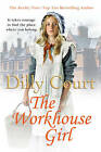 The Workhouse Girl by Dilly Court (Paperback, 2013)