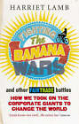 Fighting the Banana Wars and Other Fairtrade Battles by Harriet Lamb (Paperback, 2009)