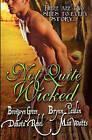 Not Quite Wicked by Bronwyn Green, Brynn Paulin, Mia Watts (Paperback / softback, 2010)