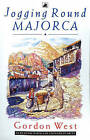 Jogging Round Majorca by Gordon West (Paperback, 1994)