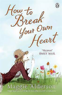 1 of 1 - Alderson, Maggie, How to Break Your Own Heart, Very Good Book