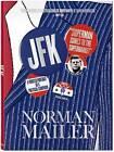 Norman Mailer. JFK. Superman Comes to the Supermarket by J. Michael Lennon, Nina Wiener (Hardback, 2014)