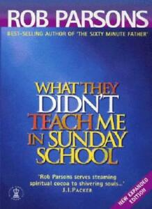 Details about What They Didn't Teach Me in Sunday School (Hodder Christian  Books) By Rob Pars