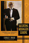 Recasting Bourgeois Europe: Stabilization in France, Germany and Italy in the Decade After World War I by Charles S. Maier (Paperback, 2015)
