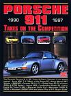 Porsche 911, 1990-1997 Takes on the Competition by R. M. Clarke (2000, Paperback)