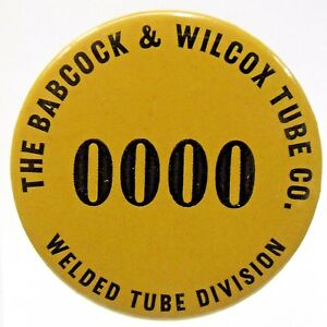 1940's WWII THE BABCOCK & WILCOX TUBE CO. employee badge pinback HOME FRONT +