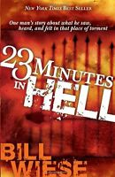 23 Minutes In Hell: One Man`s Story About What He Saw, Heard, And Felt In That P on sale