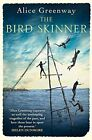 The Bird Skinner by Alice Greenway (Paperback, 2015)