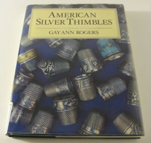 SIGNED-INSCRIBED-American-Silver-Thimbles-by-Gay-Ann-Rogers-1989-Hardcover