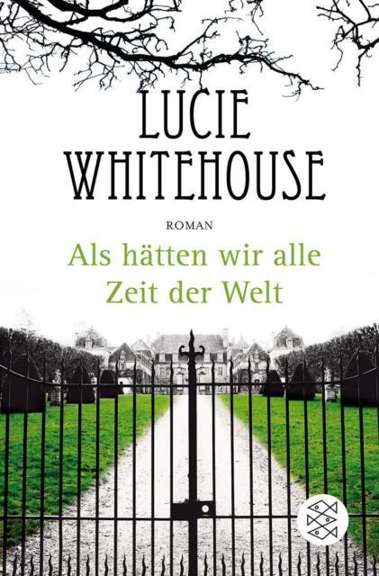 Whitehouse, Lucie - Als hätten wir alle Zeit der Welt: Roman /4