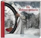 Die Weltenträumerin von Dirk Steinhöfel (2015, Gebundene Ausgabe)