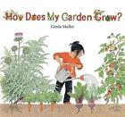 How Does My Garden Grow von Gerda Muller (2014, Gebundene Ausgabe)