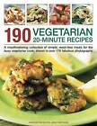 190 Vegetarian 20-minute Recipes: A Mouthwatering Collection of Simple, Meat-free Meals for the Busy Vegetarian Cook, Shown in Over 170 Fabulous Photographs by Jenni Fleetwood (Paperback, 2011)