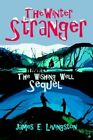 Winter Stranger The Wishing Well Sequel 9780595671366 by James E Livingston