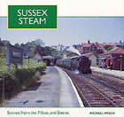 Sussex Steam: Scenes from the Fifties and Sixties by Michael Welch (Paperback, 1998)
