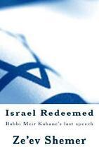 Israel Redeemed : Rabbi Meir Kahane's Last Speech by Ze'ev Shemer (2013,...