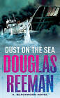 Dust on the Sea by Douglas Reeman (Paperback, 2001)