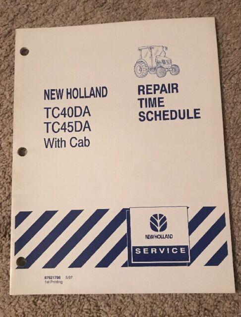 New Holland Tc40da  U0026 Tc45da With Can Tractor Repair Time Schedule 87621786