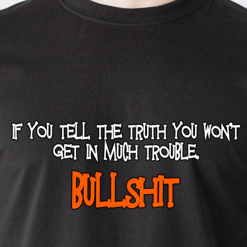 if you tell the truth you wont get in much trouble bullshit retro Funny T-Shirt