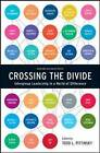 Crossing the Divide: Intergroup Leadership in a World of Difference by Harvard Business Review Press (Hardback, 2009)