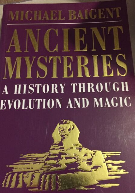 Ancient Mysteries: A History Through Evolution And Magic - Michael Baigent