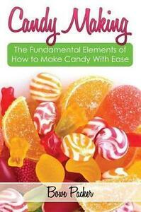 Candy-Making-Discover-The-Fundamental-Elements-Of-How-To-Make-Candy-With-Eas