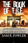 The Book of T.r.e. a Modern Guide to Spirituality and Ethics Paperback – 19 May 2010