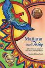 Manana Starts Today: Affirmations to Jumpstart Your Heart, Mind, and Soul by Sandra Elaine Scott (Paperback / softback, 2013)