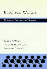 Electric Words: Dictionaries, Computers, and Meanings (ACL-MIT Series in Natural