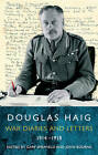 Douglas Haig: War Diaries and Letters 1914-1918 by Orion Publishing Co (Paperback, 2006)