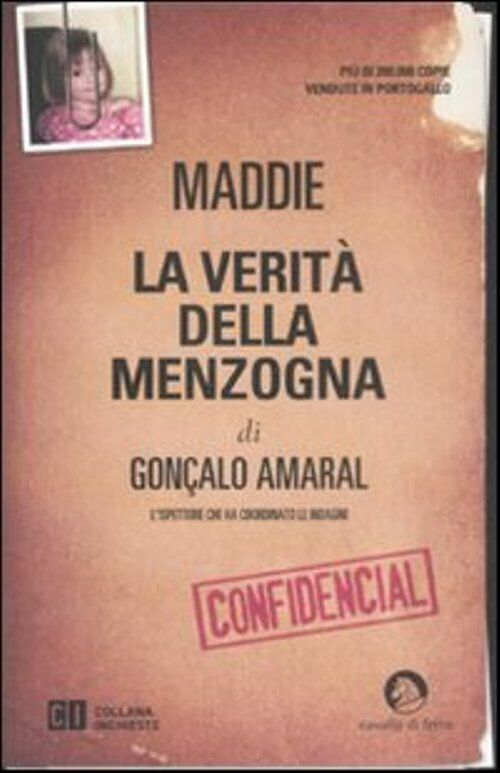Gonçalo Amaral, Maddie, La verità della menzogna, Cavalli di ferro 2008