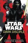 Star Wars: Dark Disciple by Christie Golden (Paperback, 2016)