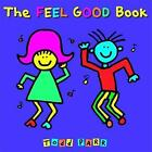 The Feel Good Book by Todd Parr (Paperback, 2009)