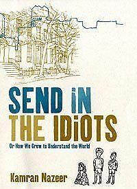 Send in the Idiots: Or How We Grew to Understand the Wor... | Buch | Zustand gut