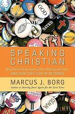 Speaking Christian: Why Christian Words Have Lost Their Meaning and Power - And