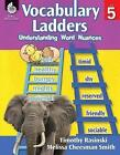 Vocabulary Ladders, Level 5: Understanding Word Nuances by Timothy Rasinski, Melissa Cheesman Smith (Mixed media product, 2014)