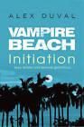 Vampire Beach: Initiation by Alex Duval (Paperback, 2016)