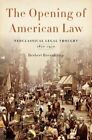 The Opening of American Law: Neoclassical Legal Thought, 1870-1970 by Herbert Hovenkamp (Hardback, 2014)