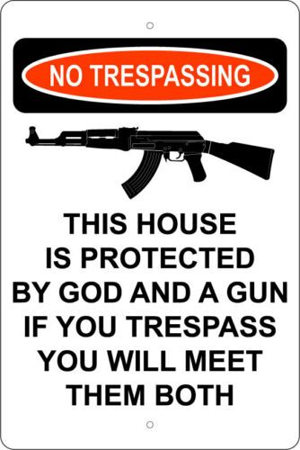 """THIS HOUSE PROTECTED BY GOD /& GUN NO TRESPASSING 12/""""X18/"""" ALUM SIGN 2ND AMENDMENT"""