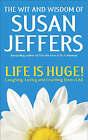 Life is Huge by Susan J. Jeffers (Paperback, 2004)