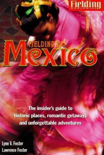 Fielding's Mexico by Lynn V. Foster